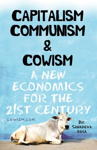 9788190976060: Capitalism Communism And Cowism - A New Economics For The 21st Century