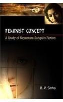 Feminist Concept :A Study of Nayantara Sahgals: B.P. Sinha