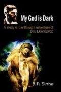 My God is Dark: A Study in: B.P. Sinha