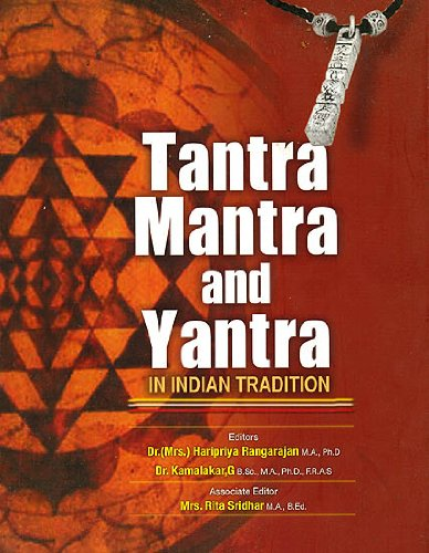 Tantra, Mantra and Yantra in Indian Tradition: Dr (Mrs) Haripriya Rangarajan and Dr Kamalakar, G. (...