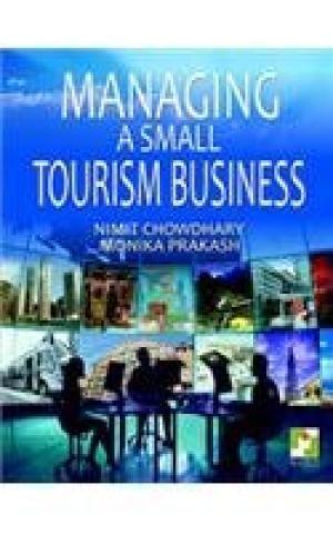 Managing a Small Tourism Business: Monika Prakash,Nimit Chowdhary
