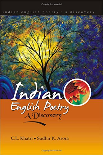 Indian English Poetry: A Discovery: Khatri C.