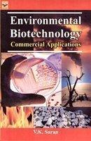 Environmental Biotechnology : Commercial Applications: V.K. Saran