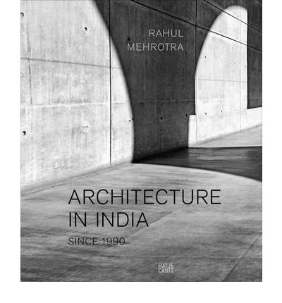 Architecture in India, Since 1990: Rahul Mehrotra