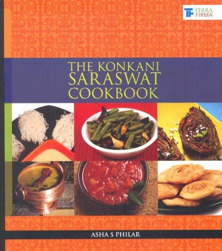 The Konkani Saraswat Cookbook: Asha S Philar