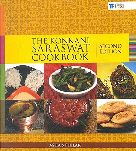 The Konkani Saraswat Cookbook: Asha S. Philar