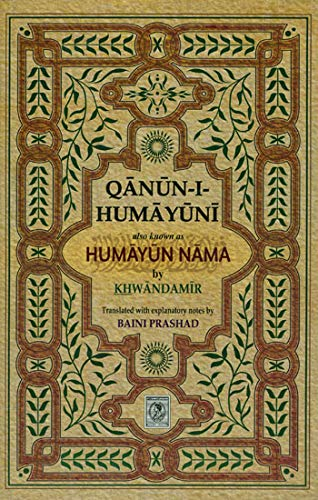 Qanun-I-Humayuni (Also Known as Humayun Nama) of: Baini Prashad (Tr.)