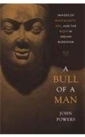 9788192075297: A Bull of a Man: Images of Masculinity, Sex, and the Body in Indian Buddhism