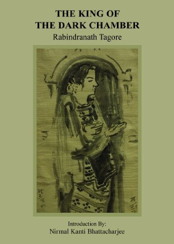 The King of the Dark Chamber: Rabindranath Tagore (Author) & Nirmal Kanti Bhattacharjee (Intro.)