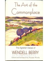 9788192095745: THE ART OF THE COMMONPLACE The Agrarian Essays of Wendell Berry