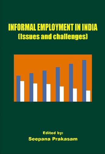 Informal Employment in India : Issues and: edited by Seepana