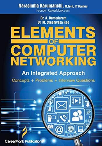 Elements of Computer Networking An Integrated Approach: Narasimha Karumanchi