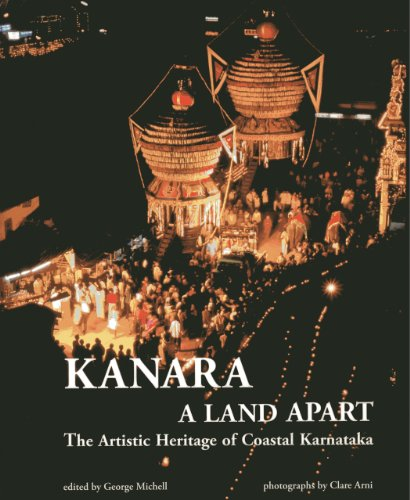 Kanara: A Land Apart: The Artistic Heritage of Coastal Karnataka: George Michell (ed.)