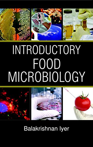 Introductory Food Microbiology: Balakrishan Iyer