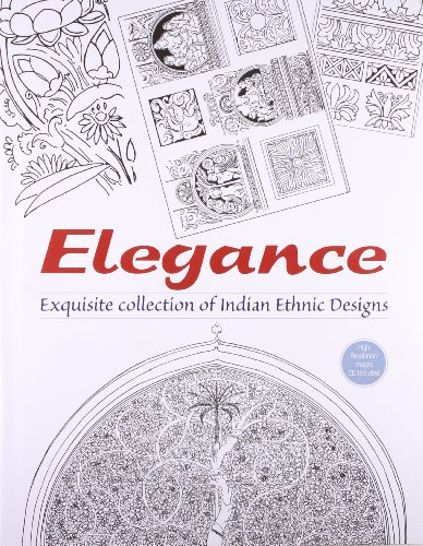 Elegance : Exquisite Collection of Indian Ethnic Designs (With CD)