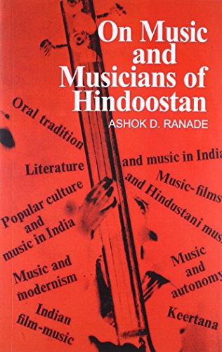 On Music and Musicians of Hindoostan: Ashok Da. Ranade