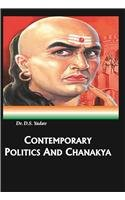 9788192306414: Contemporary Politics And Chanakya : How Chanakya Reincarnated Himself In India Politics