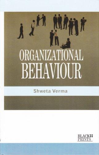 Organizational Behaviour: Shweta Verma