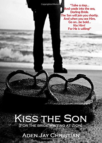 9788192315300: Kiss The Son: [For The Bride Waiting At Zion]