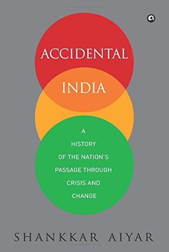 9788192328089: Accidental India: A History of the Nation's Passage through Crisis and Change