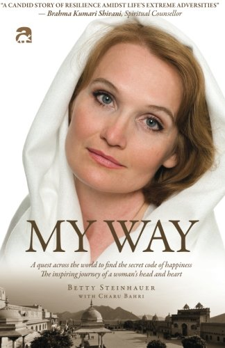 9788192401737: My Way: A quest across the world to find the secret code of happiness. The inspiring journey of a woman's head and heart