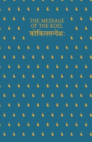 9788192411200: The Message of The Koel: Uddanda Sastri's Kokila Sandesa