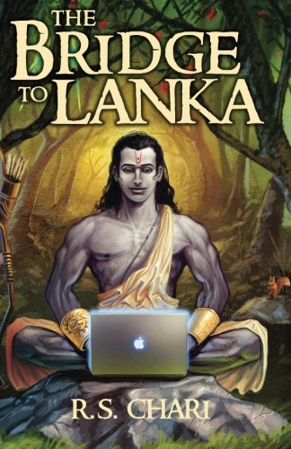 9788192455594: The Bridge to Lanka: A compilation of significant events from the 'Email' archives of Ramayana