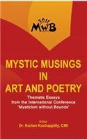 Mystic Musings in Art and Poetry : Thematic Essays from the International Conference 'Mysticism w...