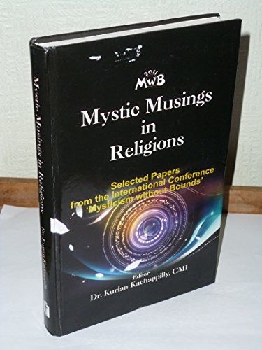 Mystic Musings in Religions: Selected Papers from: Kurian Kachappilly (Ed.)