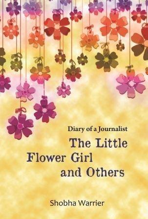 The Little Flower Girl: Shobha Warrier