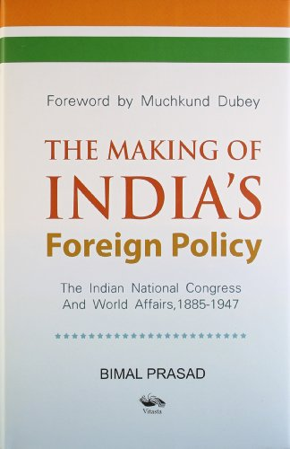 The Making of India*s Foreign Policy: Prasad, Bimal