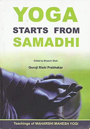 9788192537900: Yoga Starts From Samadhi