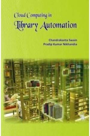 Cloud Computing in Library Automation: Candrakanta Swain