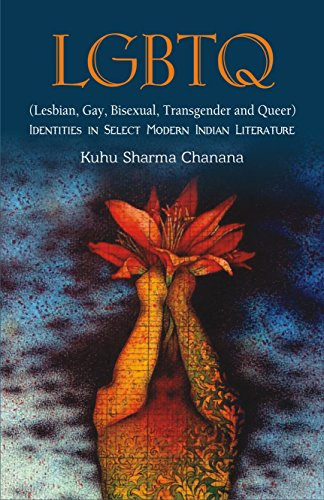 LGBTQ (Lesbian, Gay, Bisexual, Transgender and Queer), (Identities in Select Modern Indian ...