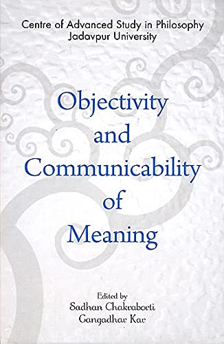 Objectivity and Communicability of Meaning: Sadhan Chakraborti &