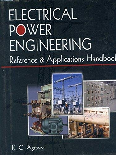 Electrical Power Engineering Reference and Applications Handbook: K C Agrawal