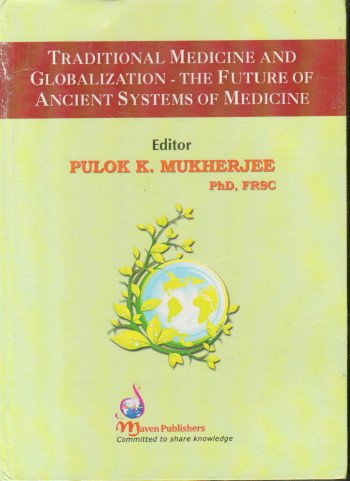 Traditional Medicine and Globalization : The Future: edited by K.