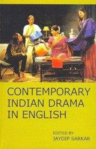 Contemporary Indian Drama in English: Trends and: Jaydip Sarkar (Ed.)