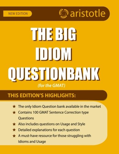 The Big Idiom Question bank for the GMAT: Aristotle Prep