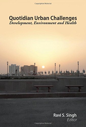 9788192745695: Quotidian Urban Challenges Development Environment And Health