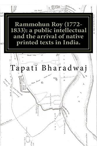 Rammohun Roy (1772-1833): a public intellectual and: Bharadwaj, Tapati