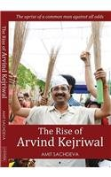 9788192929408: The Rise Of Arvind Kejriwal