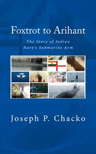 9788193005552: Foxtrot to Arihant: The Story of Indian Navy's Submarine Arm