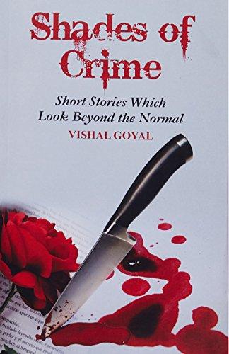 Shades of Crime: Short Stories which Look: Goyal, Vishal