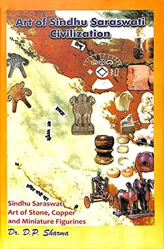 Art of Sindhu Saraswati Civilization: Sindhu Saraswati: Deo Prakash Sharma