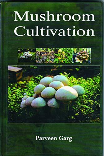 Mushroom Cultivation: Parveen Garg