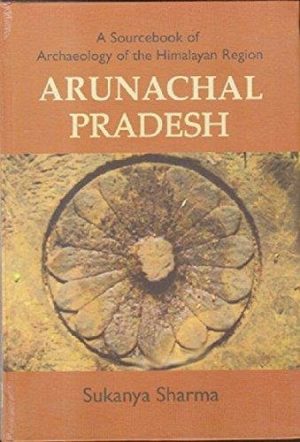 9788193042205: A Sourcebook of Archaeology of the Himalayan Region Arunachal Pradesh