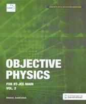 Objective Physics For Iit-Jee Main Vol. 2: Rahul Sardana