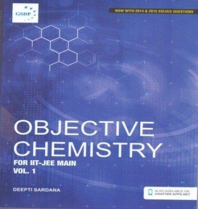 Objective Chemistry For IIT- JEE Main Volume-1.: Deepti Sardana