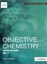 Objective Chemistry For IIT- JEE Main Volume-: Deepti Sardana